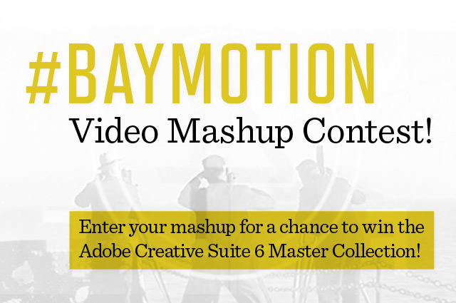 Enter #BAYMOTION Mashup Contest For a Chance to Win Adobe Master Collection