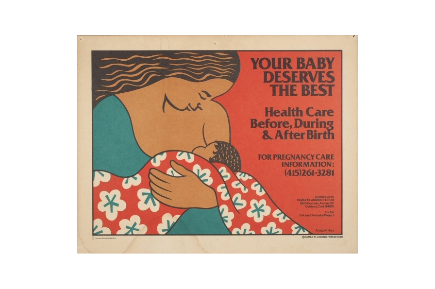 Nancy Hom/Sequoyah Graphics, Your Baby Deserves the Best, 1980. Screen print, H: 17.5 in, W: 22.5 in. All Of Us Or None Archive. Gift of the Rossman Family