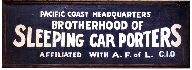 Sign reading - Pacific coast Headquarters. Brotherhood of Sleeping Car Porters. Affiliated with A .F. of L. C.I.O