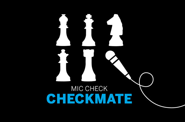"Graphic illustration of check pieces and a microphone with text ""mic check checkmate"""
