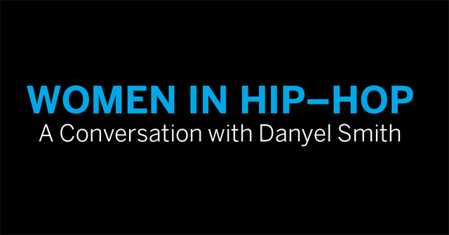 Women In Hip-Hop A Conversation with Danyel Smith