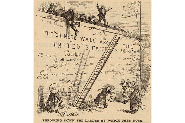 A political cartoon entitled-Throwing Down the Ladder by Which They Rose, depicting a large wall called-the Chinese Wall around the United States, with people pushing a ladder called immigration from the wall as immigrants scatter