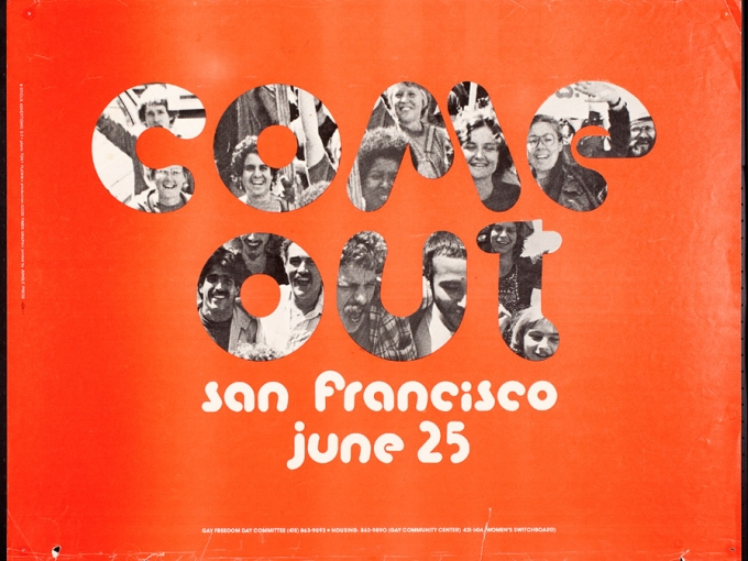 "Jungle Press, Come Out San Francisco June 25, c. 1978. Offset lithograph, 17"" high x 22"" wide. All Of Us Or None Archive. Fractional and promised gift of The Rossman Family. Courtesy of Oakland Museum of California. Photo: Tony Plewik."