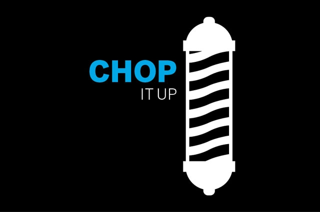 "Graphic illustration of a barber pole next to text ""chop it up"""