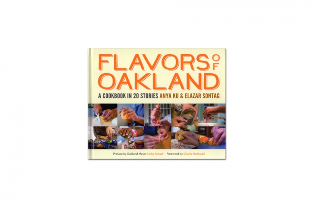 Flavors of Oakland: A Cookbook in 20 Stories from the OMCA Store.