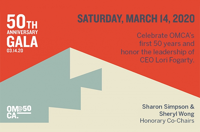 50th Anniversary Gala image with text reading: Saturday, March 14, 2020. Celebrate OMCA's first 50 years and honor the leadership of CEO Lori Fogarty. Sharon Simpson & Sheryl Wong, Honorary Co-Chairs