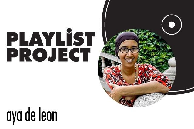 Playlist Project | Aya de Leon