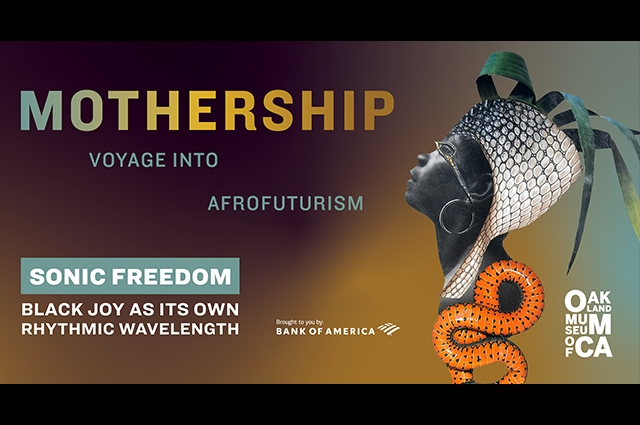 A woman wears a snake-skin headdress. Text on the left reads Mothership Voyage Into Afrofuturism. Sonic Freedom Black Joy As Its Own Rhythmic Wavelength. Bank of America and OMCA logos are featured.