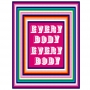 A colorful sign that reads: Every Body Every Body