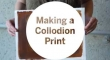 Making a Collodion Print