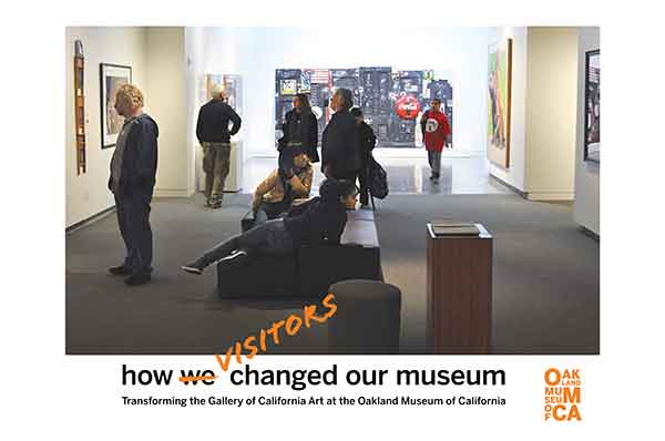 How Visitors Changed Our Museum: Transforming the Gallery of California Art at the Oakland Museum of California